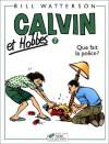 Calvin Et Hobbes 7: Que Fait LA Police (Calvin Et Hobbes) - Bill Watterson