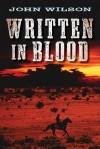 Written in Blood - John Wilson