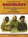 Raciology: The Science of the Hereditary Traits of Peoples - Vladimir Avdeyev, Kevin B. MacDonald