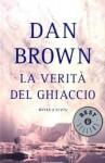 La verità del ghiaccio - Dan Brown, Leonardo Pavese, Paola Frezza Pavese