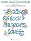 The Great Big Book of Children's Songs - Hal Leonard Publishing Company