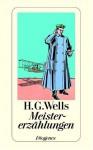 Meistererzählungen - H.G. Wells