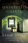The Uninvited Guests - Sadie Jones