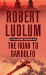 The Road To Gandolfo - Robert Ludlum