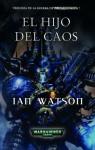 Hijo del Caos (Trilogía de la guerra de la Inquisición, #3) - Ian Watson