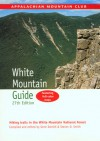 AMC White Mountain Guide, 27th: Hiking Trails in the White Mountain National Forest - Gene Daniell, Gene Daniell