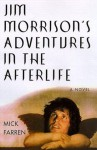 Jim Morrison's Adventures in the Afterlife - Mick Farren