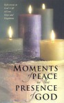 Moments of Peace in the Presence of God - Bethany House