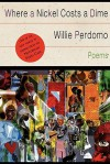 Where a Nickel Costs a Dime - Willie Perdomo