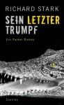 Sein letzter Trumpf: Roman (German Edition) - Richard Stark, Dirk van Gunsteren
