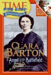Time For Kids: Clara Barton: Angel of the Battlefield - Anna Prokos