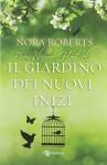 Il giardino dei nuovi inizi - Nora Roberts