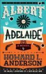 Albert of Adelaide - Howard L. Anderson, Cary Goldstein