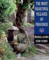 The Most Beautiful Villages of Provence - Michael Jacobs, Hugh Palmer