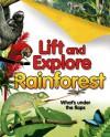 Lift and Explore: Rainforests - Deborah Murrell, Peter Bull