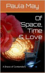 Of Space, Time & Love - Paula May, Charlotte Carpenter