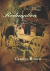 Redemption (Love's Valley Historical Romance) - Carolyn Brown