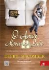 O amor mora ao lado: A vida também nos reserva boas surpresas... (Portuguese Edition) - Debbie Macomber