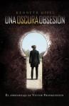 Una Oscura Obsesión (El Aprendiz de Victor Frankenstein, #1) - Kenneth Oppel, Vanesa Pérez-Sauquillo