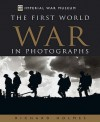 Imperial War Museum: The First World War in Photographs - Richard Holmes