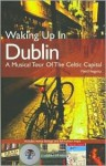 Waking Up in Dublin - Neil Hegarty, Nigel Hegarty