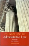 Schuck's Foundations of Administrative Law, 2D (Foundations of Law Series) - Peter H. Schuck