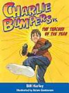 Charlie Bumpers vs. the Teacher of the Year - Bill Harley, Adam Gustavson