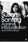 Against Interpretation and Other Essays (Penguin Modern Classics) - Susan Sontag