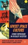Cosmic Enthusiasm: The Cultural Impact of Soviet Space Exploration since the 1950s - Eva Maurer, Julia Richers, Carmen Scheide, Monica Rüthers, Monica Rüthers