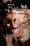 Fear Me - Tim Curran
