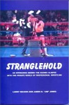 Stranglehold: An Intriguing Behind the Scenes Glimpse into the Private World of Professional Wrestling - Larry Nelson