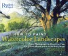 How to Paint Watercolor Landscapes: From Photograph to Sketch to Your Very Own Masterpiece in 6Easy Steps - Hazel Harrison, Joe Cornish