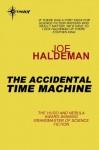 The Accidental Time Machine - Joe Haldeman