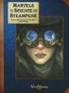 Marvels of Science and Steampunk - Chad Bowser, Walt Ciechanowski, Scott Rhymer