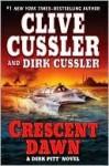 Crescent Dawn (Dirk Pitt, #21) - Clive Cussler, Dirk Cussler