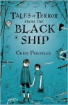 Tales of Terror from the Black Ship - Chris Priestley