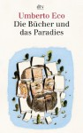 Die Bücher und das Paradies. Über Literatur. - Umberto Eco