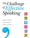 The Challenge of Effective Speaking - Rudolph F.(Rudolph F. Verderber) Verderber, Kathleen S. Verderber, Deanna D. Sellnow