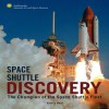 Discovery: Champion of the Space Shuttle Fleet - Dennis R. Jenkins, Roger D. Launius, Valerie Neal