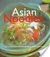 Asian Noodles: Deliciously Simple Dishes To Twirl, Slurp, And Savor - Nina Simonds