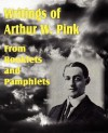 Writings of Arthur W. Pink from Booklets and Pamphlets - Arthur W. Pink