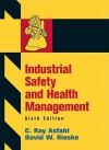 Industrial Safety and Health Management - C. Ray Asfahl, C. Asfahl