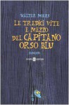 Le tredici vite e mezzo del Capitano Orso Blu - Walter Moers, Umberto Gandini