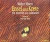 Ensel und Krete: Ein Märchen aus Zamonien - Walter Moers, Dirk Bach