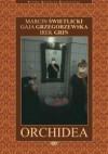Orchidea - Irek Grin, Marcin Świetlicki, Gaja Grzegorzewska
