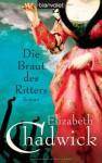 Die Braut des Ritters - Elizabeth Chadwick