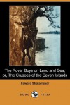 The Rover Boys on Land and Sea; Or, the Crusoes of the Seven Islands (Dodo Press) - Arthur M. Winfield, Edward Stratemeyer