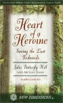 Heart of a Heroine - Julia Butterfly Hill, Michael Toms
