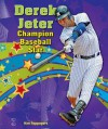 Derek Jeter: Champion Baseball Star - Ken Rappoport
