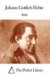 Works of Johann Gottlieb Fichte - Johann Gottlieb Fichte